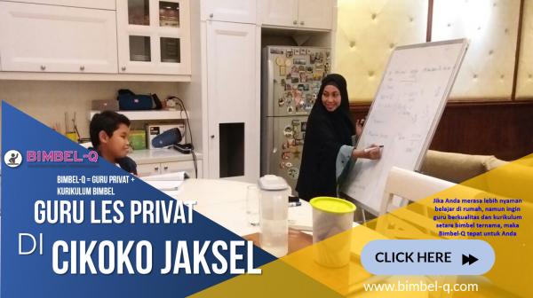 GURU LES PRIVAT DI CIKOKO JAKARTA SELATAN : Info Bimbel untuk SD, SMP, SMA