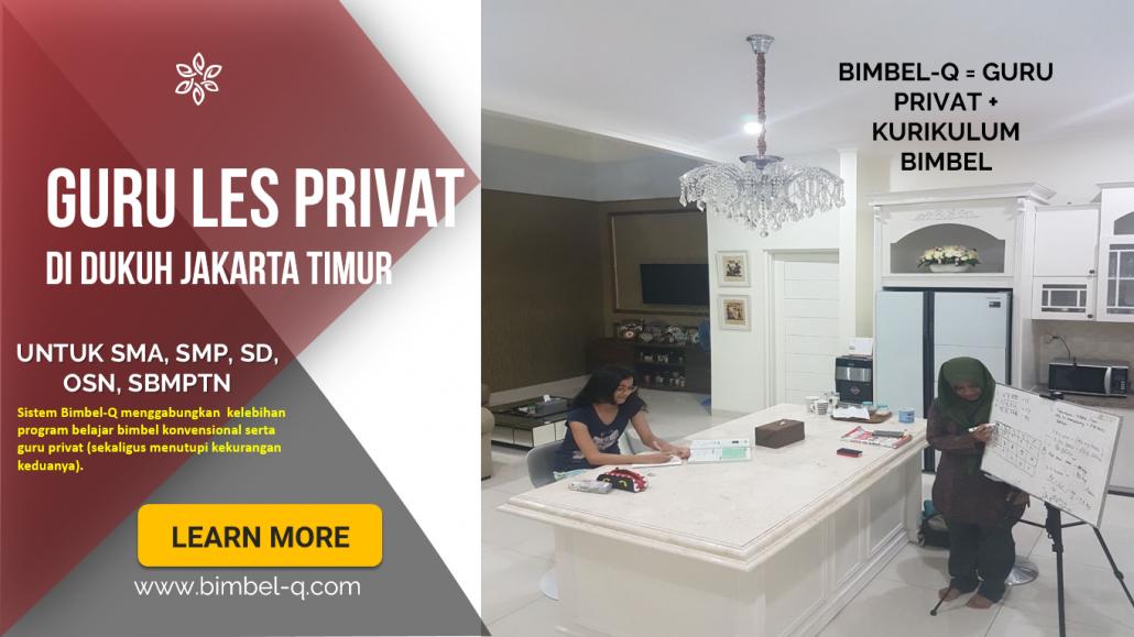 GURU LES PRIVAT DI DUKUH JAKARTA TIMUR : INFO BIMBEL PRIVAT KE RUMAH