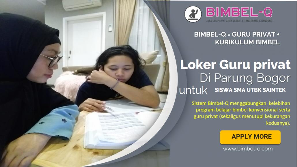 LOKER GURU PRIVAT DI PARUNG BOGOR : INFO LOKER GURU PRIVAT / SEMIPRIVAT
