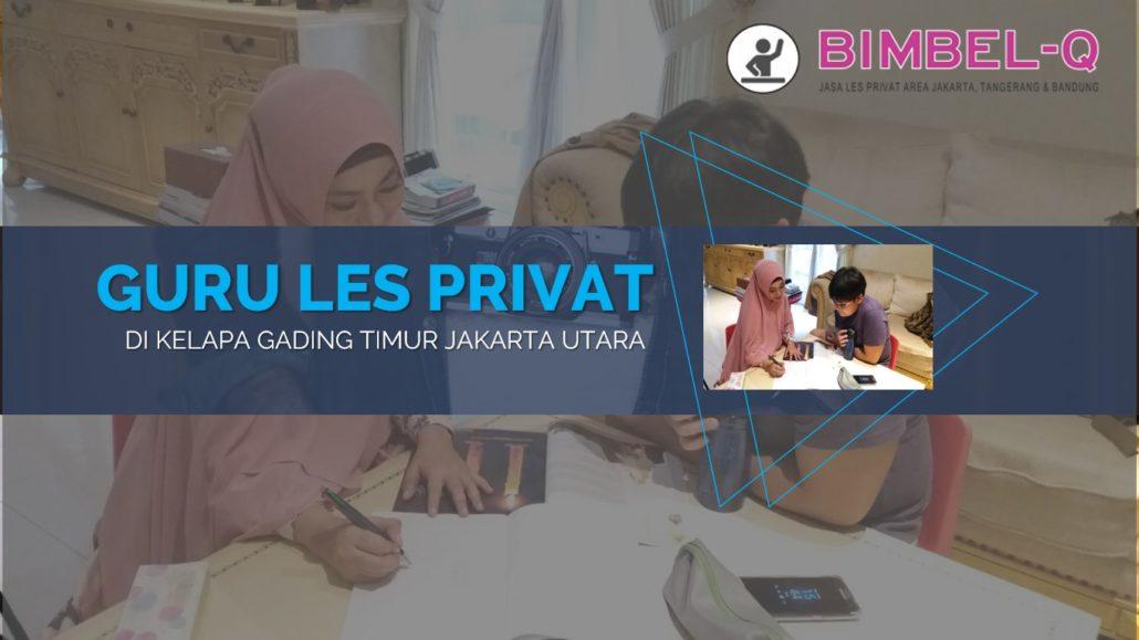 GURU LES PRIVAT DI KELAPA-GADING TIMUR JAKARTA UTARA : INFO BIMBEL PRIVAT / SEMI PRIVAT