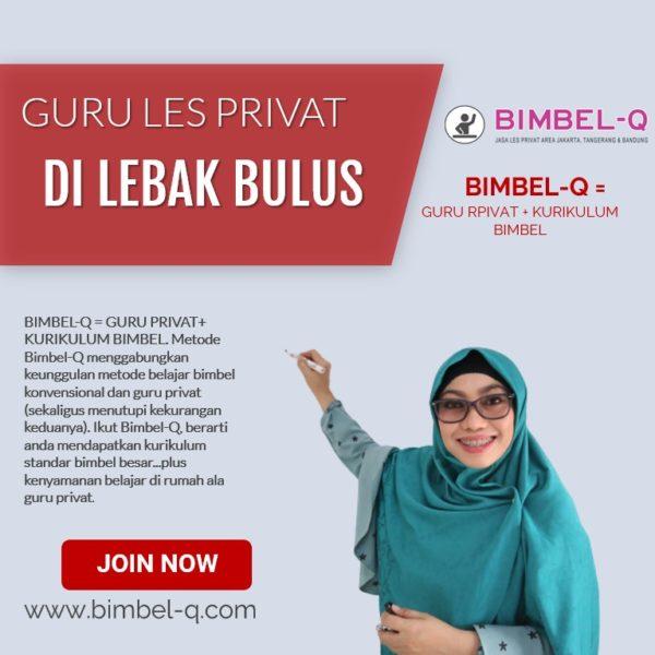 GURU LES PRIVAT DI LEBAK BULUS JAKARTA SELATAN. INFO: BIMBEL PRIVAT / SEMI PRIVAT