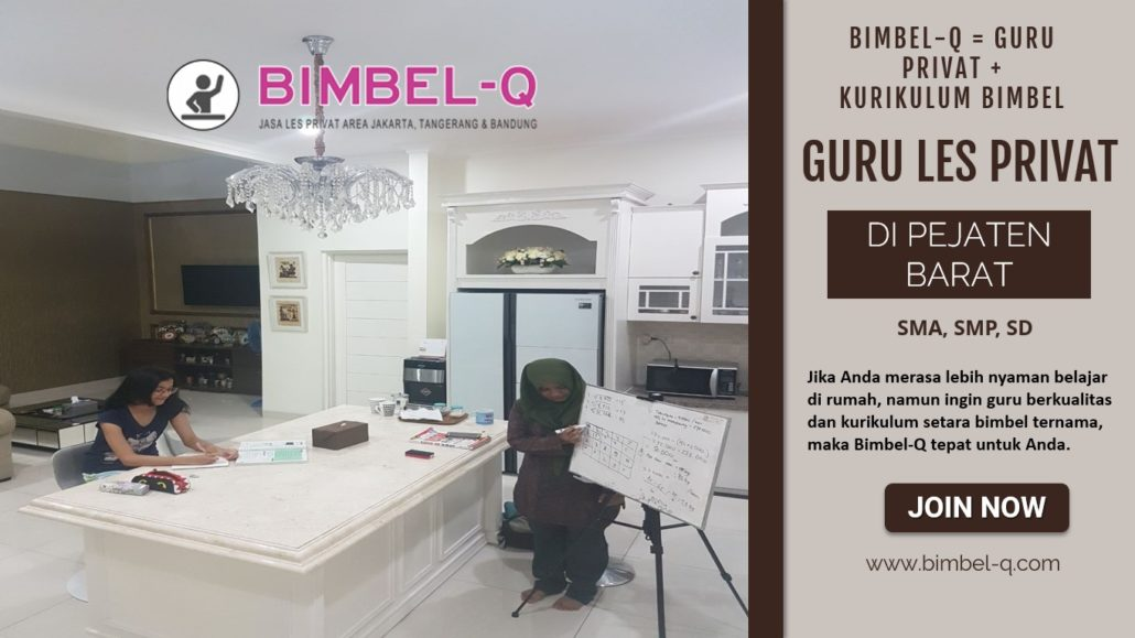 GURU LES PRIVAT PEJATEN BARAT DI JAKARTA SELATAN. INFO : BIMBEL PRIVAT / SEMIPRIVAT KE RUMAH