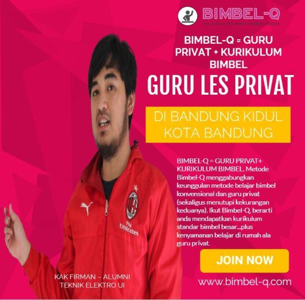 GURU LES PRIVAT DI BANDUNG KIDUL KOTA BANDUNG : INFO BIMBEL PRIVAT / SEMI PRIVAT