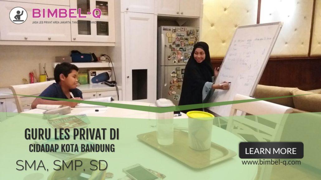 GURU LES PRIVAT DI CIDADAP KOTA BANDUNG : INFO BIMBEL PRIVAT / SEMI PRIVAT