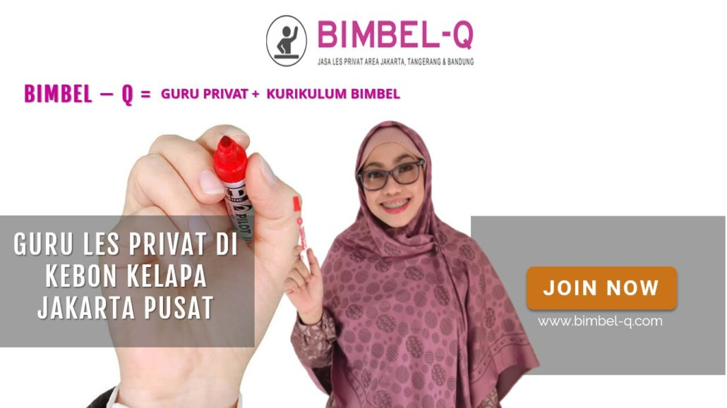 GURU LES PRIVAT DI KEBON KELAPA JAKARTA PUSAT : INFO BIMBEL PRIVAT / SEMI PRIVAT