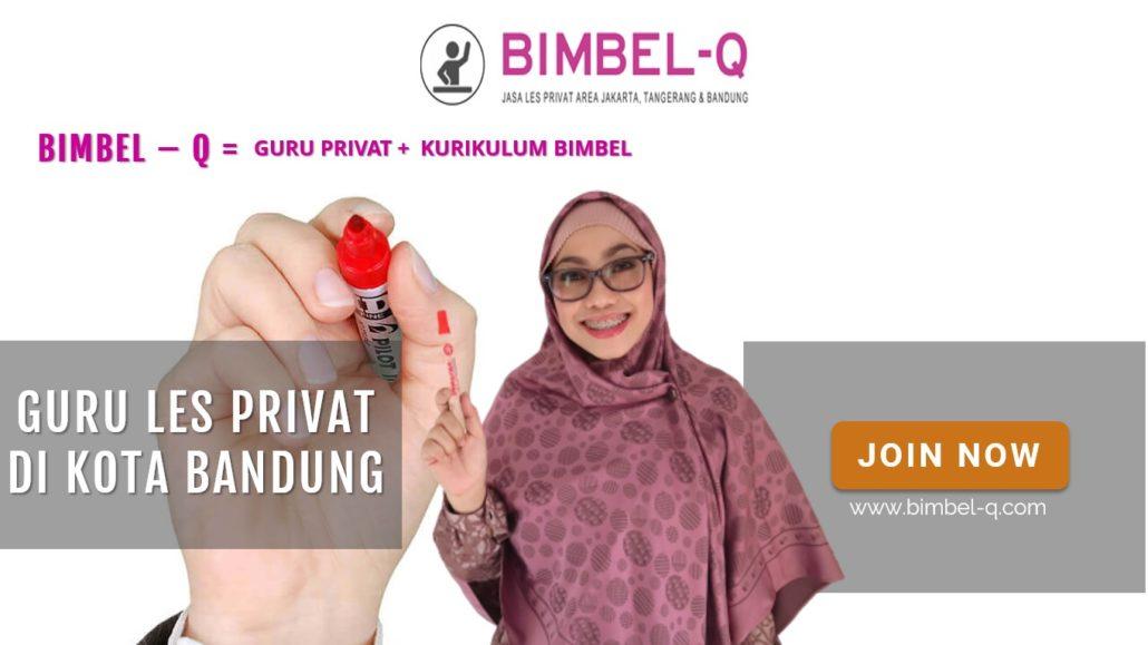 GURU LES PRIVAT DI KOTA BANDUNG : INFO BIMBEL PRIVAT / SEMIPRIVAT