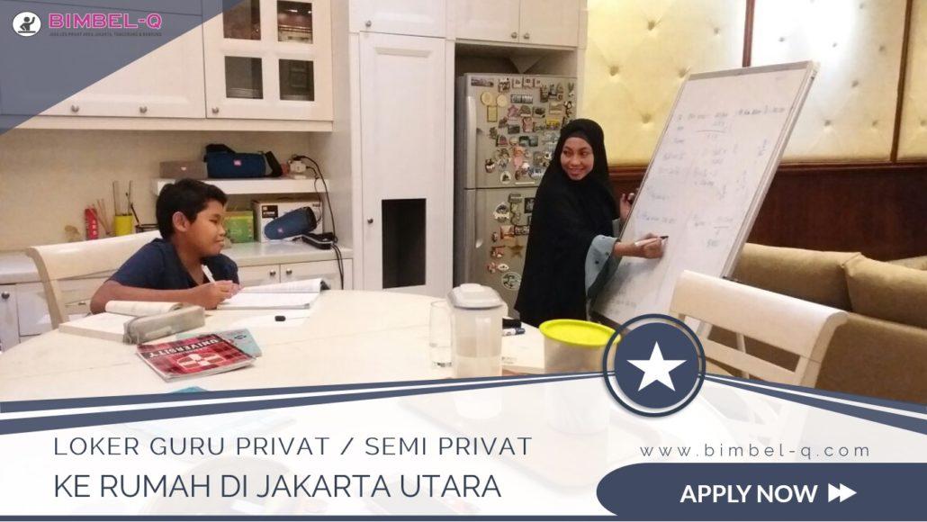 LOKER GURU PRIVAT DI JAKARTA UTARA : INFO LOKER GURU PRIVAT KE RUMAH