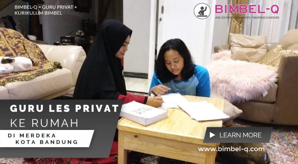 GURU LES PRIVAT DI MERDEKA KOTA BANDUNG : INFO BIMBEL PRIVAT / SEMI PIVAT