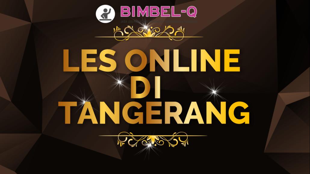 LES ONLINE DI TANGERANG 081218857007