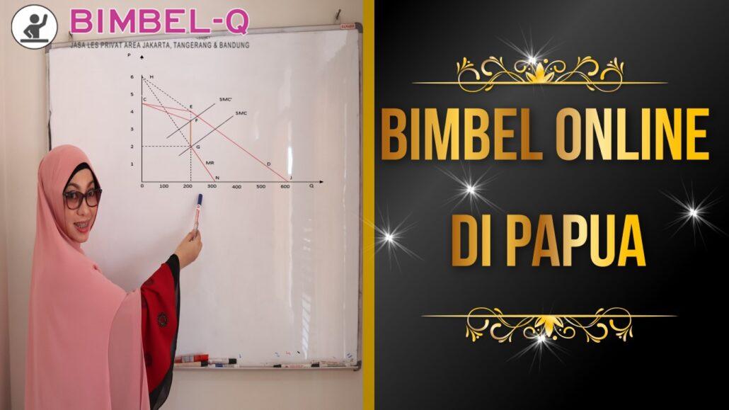 BIMBEL ONLINE DI PAPUA 081218857007