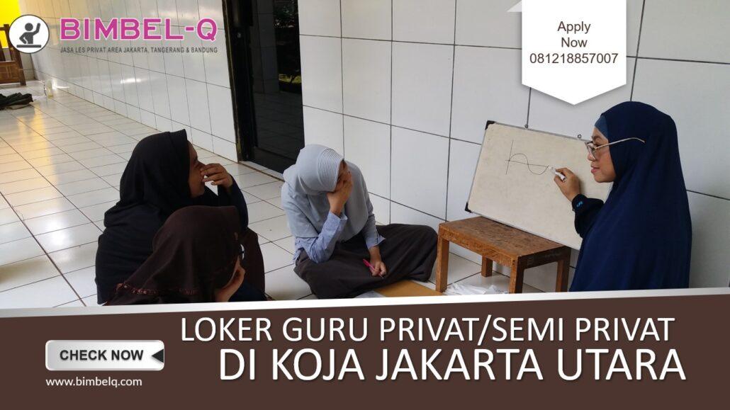 LOKER GURU PRIVAT DI KOJA JAKARTA UTARA