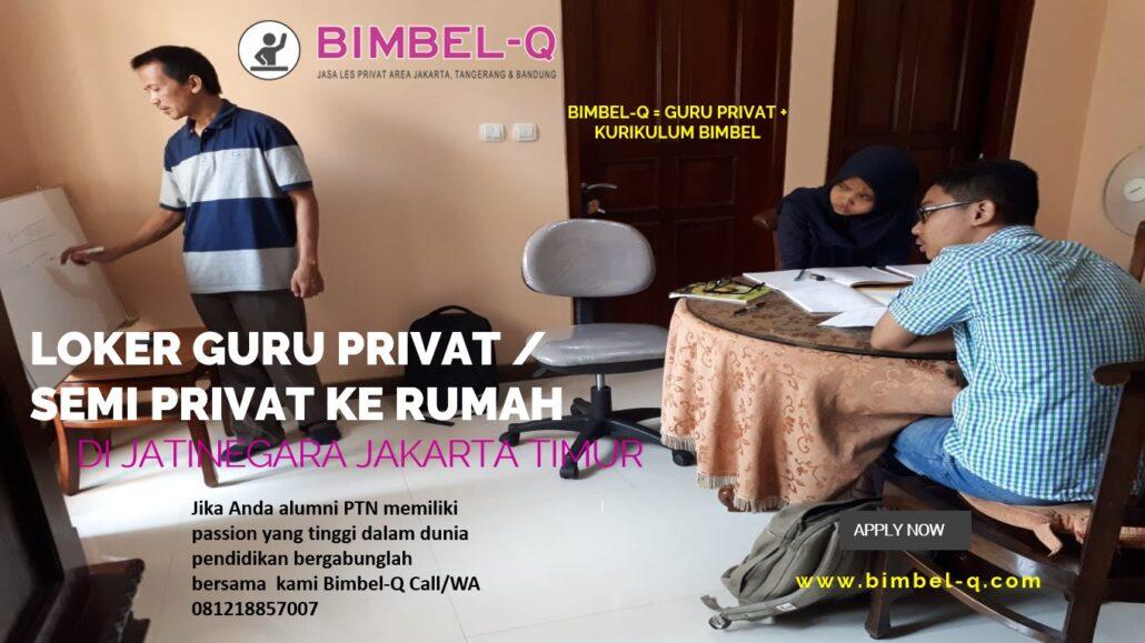 LOKER GURU PRIVAT / SEMIPRIVAT DI JATINEGARA JAKARTA TIMUR